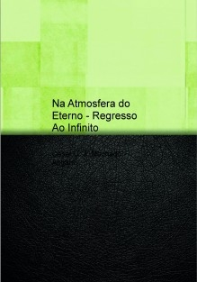 Na Atmosfera do Eterno - Regresso Ao Infinito
