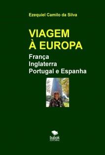 VIAGEM À EUROPA - Espanha - França - Portugal e Inglaterra