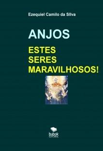 ANJOS - ESTES SERES MARAVILHOSOS!