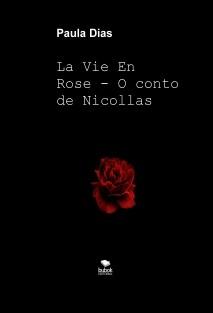La vie en rose - O conto de Nicollas