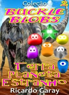 Coleção Buckle Blobs - Terra planeta Estranho