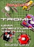 Coleção Imaginar - TROMK Uma aventura virtual