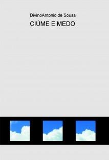 CIÚME E MEDO