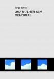 UMA MULHER SEM MEMÓRIAS