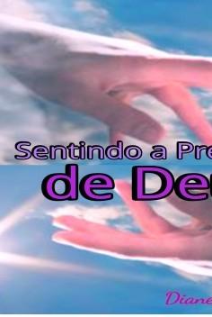 SENTINDO A PRESENÇA DE DEUS