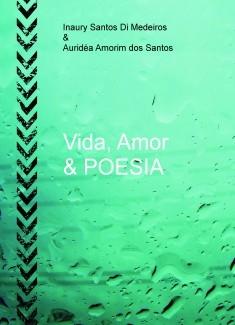 Vida, Amor & POESIA