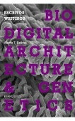 BILINGUAL VERSION - Biodigital Architecture & Genetics: Writings / Escritos