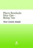 Macro Revolução Psico One - Biolog Two