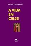 A VIDA EM CRISE!