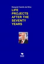 LIFE PROJECTS AFTER THE SEVENTY YEARS