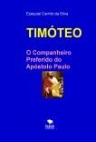 TIMÓTEO - O Companheiro Preferido do Apóstolo Paulo