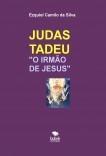 """JUDAS TADEU """"O IRMÃO DE JESUS"""""""