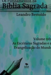 Os Fundamentos da Bíblia Sagrada - Volume III
