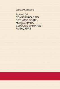 PLANO DE CONSERVAÇÃO DO ESTUÁRIO DO RIO MUNDAÚ PARA ESPÉCIES MARINHAS AMEAÇADAS