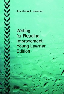 Writing for Reading Improvement Young Learner Edition