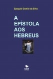 A EPÍSTOLA AOS HEBREUS