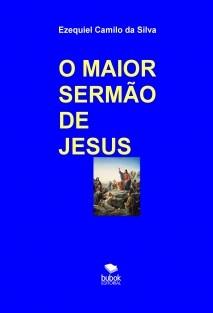 O MAIOR SERMÃO DE JESUS