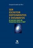 SER ESCRITOR - DEPOIMENTOS E DESABAFOS