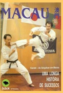 Karaté-Do Seigokan em Macau - Uma Longa História de Sucessos