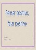 Pensar Positivo, Falar Positivo