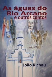 As águas do Rio Arcano e outros contos