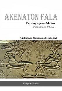 AKENATON FALA - Psicologia do Homem