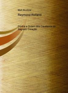 Reymond Rolland contra a Ordem dos Cavaleiros do Sagrado Coração