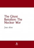 The Ghost Battalion: The Nuclear War