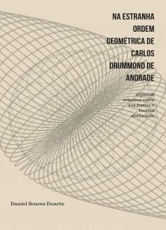 Na estranha ordem geométrica de Carlos Drummond de Andrade: algumas relações entre sua poesia e teorias sistêmicas