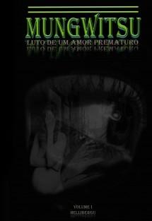 MUNGWITSU - vol. 1 (Luto de um amor distante)