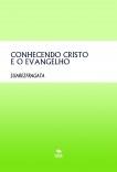 CONHECENDO CRISTO E O EVANGELHO