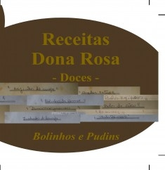Receitas Dona Rosa: Bolinhos e Pudins