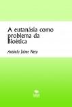A eutanásia como problema da Bioética