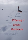 Piteraq! Efeito Borboleta