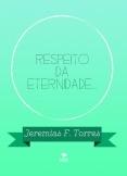 RESPEITO DA ETERNIDADE...