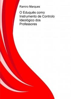 O Eduquês como Instrumento de Controlo Ideológico dos Professores