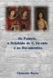 Os Painéis, o Retábulo de S. Vicente e os Documentos