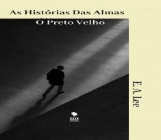 As Histórias Das Almas: O Preto Velho.