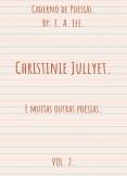 Caderno de Poesias: Christinie Jullyet, Volume 2.