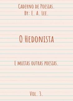 Caderno de Poesias: O Hedonista, Volume 3.