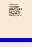 A SEGUNDA CONVERSA DO ENCONTRO e ESTORINHAS ROMÂNTICAS