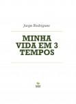 MINHA VIDA EM 3 TEMPOS