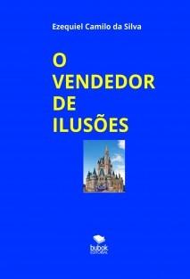 O VENDEDOR DE ILUSÕES