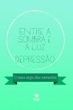 Entre a sombra e a luz- Depressão