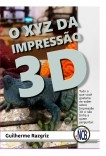 O XYZ da Impressão 3D