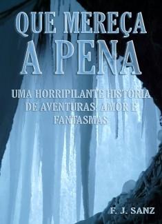 Que mereça a pena: Uma horripilante história de aventuras, amor e fantasmas