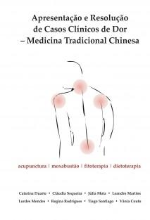 Apresentação e Resolução de Casos Clínicos de DOR - Medicina Tradicional Chinesa