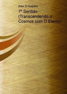 7º Sentido (Transcendendo o Cosmos com O Eterno)