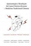 Apresentação e Resolução de Casos Clínicos Diversos – Medicina Tradicional Chinesa