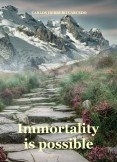 IMMORTALITY IS POSSIBLE